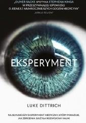 Okładka książki Eksperyment. Opowieść o mrocznej godzinie w dziejach medycyny Luke Dittrich