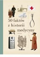 Okładka książki 50 faktów z historii medycyny Paul Gill
