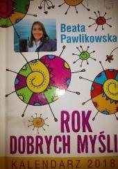 Okładka książki Rok dobrych myśli. Kalendarz 2018 Beata Pawlikowska