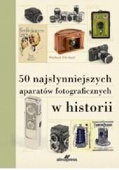 Okładka książki 50 najsłynniejszych aparatów fotograficznych w historii Michael Pritchard
