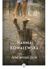 Okładka książki Inna wersja życia Hanna Kowalewska