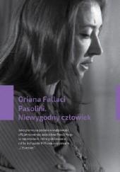Okładka książki Pasolini. Niewygodny człowiek Oriana Fallaci