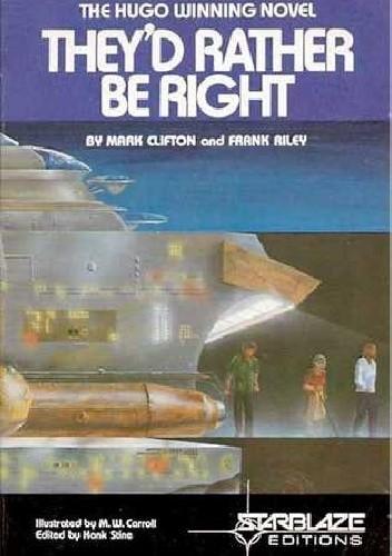 Okładka książki They'd Rather Be Right Mark Clifton,Frank Riley
