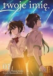 Okładka książki twoje imię. #1 Makoto Shinkai,Ranmaru Kotone