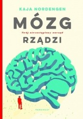 Okładka książki Mózg rządzi. Twój niezastąpiony narząd Kaja Nordengen,Guro Nordengen