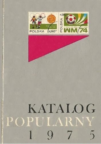 Okładka książki Katalog popularny znaczków pocztowych ziem polskich 1975 Andrzej Myślicki,Aleksander Sękowski,Stanisław J. Żółkiewski