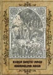 Okładka książki Księga Świętej Magii Abramelina Maga Abraham z Wurzburga