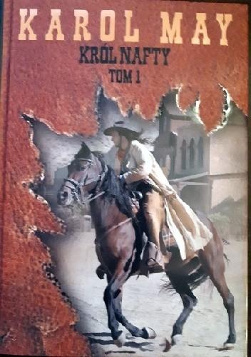 Okładka książki Król nafty (Tom I) Karol May