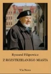 Okładka książki Z rozstrzelanego miasta Ryszard Filipowicz