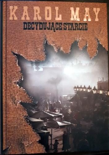 Okładka książki Decydujące starcie Karol May