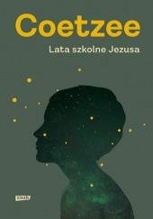 Okładka książki Lata szkolne Jezusa John Maxwell Coetzee