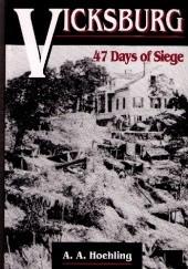 Okładka książki Vicksburg: 47 Days Of Siege Adolph August Hoehling