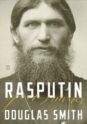 Rasputin. Wiara, władza i zmierzch dynastii Romanowów