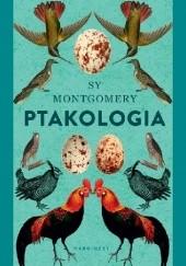 Okładka książki Ptakologia Sy Montgomery