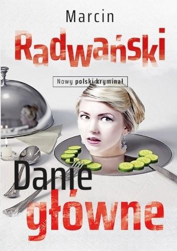 Okładka książki Danie główne Marcin Radwański