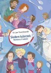 Okładka książki Siedem łyżeczek. Rozmowy o rodzinie Jan Twardowski