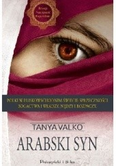 Okładka książki Arabski syn Tanya Valko