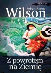 Okładka książki Z powrotem na Ziemię Robert Anton Wilson