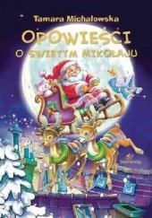 Okładka książki Opowieści o Świętym Mikołaju Tamara Michałowska