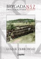 Okładka książki Brygada Świętokrzyska NSZ w fotografiach i dokumentach Leszek Żebrowski