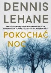 Okładka książki Pokochać noc Dennis Lehane