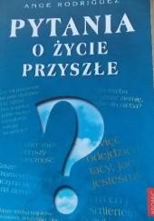 Okładka książki Pytania o życie przyszłe Ange Rodriguez