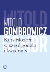 Okładka książki Kurs filozofii w sześć godzin i kwadrans Witold Gombrowicz