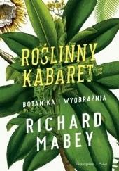 Okładka książki Roślinny kabaret. Botanika i wyobraźnia Richard Mabey
