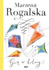 Okładka książki Gra w kolory Marzena Rogalska