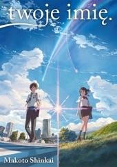 Okładka książki twoje imię. - light novel Makoto Shinkai