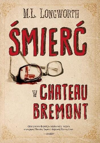 Okładka książki Śmierć w Chateau Bremont M.L. Longworth