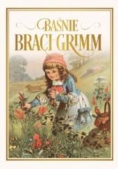 Okładka książki Baśnie Braci Grimm Jacob Grimm,Wilhelm Grimm
