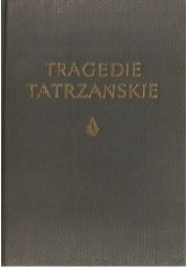 Okładka książki Tragedie tatrzańskie Wawrzyniec Żuławski