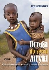 Okładka książki Droga do serca Afryki Jerzy Zieliński