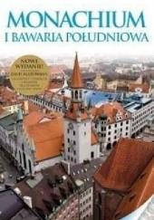 Okładka książki Monachium i Bawaria Południowa praca zbiorowa