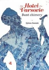 Okładka książki Hotel Varsovie. Bunt chimery Sylwia Zientek