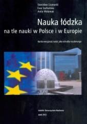 Okładka książki Nauka Łódzka na tle nauki w Polsce i w Europie Stanisław Liszewski,Ewa Szafrańska,Anita Wolaniuk