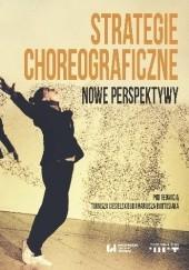 Okładka książki Strategie choreograficzne. Nowe perspektywy Tomasz Ciesielski,Mariusz Bartosiak