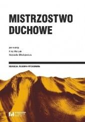 Okładka książki Mistrzostwo duchowe Anna Walczak,Wojciech Mikołajewicz