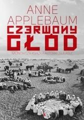 Okładka książki Czerwony głód Anne Applebaum