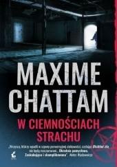 Okładka książki W ciemnościach strachu Maxime Chattam