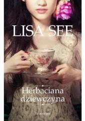 Okładka książki Herbaciana dziewczyna Lisa See