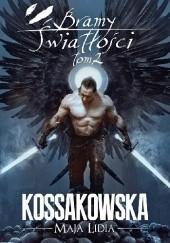 Okładka książki Bramy Światłości: Tom 2 Maja Lidia Kossakowska