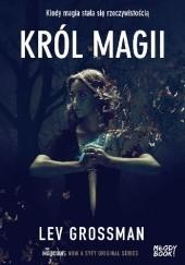 Okładka książki Król magii Lev Grossman