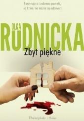 Okładka książki Zbyt piękne Olga Rudnicka