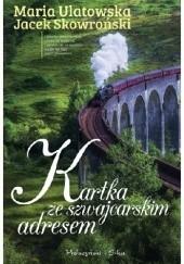 Okładka książki Kartka ze szwajcarskim adresem Jacek Skowroński,Maria Ulatowska