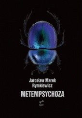Okładka książki Metempsychoza Jarosław Marek Rymkiewicz