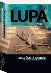 Okładka książki Koniec świata wartości. The end of the world value Krystian Lupa,Łukasz Maciejewski