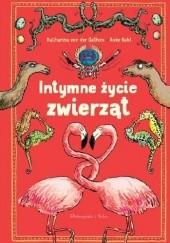 Okładka książki Intymne życie zwierząt Anke Kuhl,Katharina von der Gathen