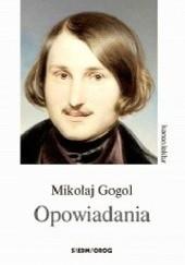 Okładka książki Opowiadania. Mikołaj Gogol Mikołaj Gogol